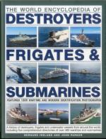 52055 - Ireland-Parker, B.-J. - World Encyclopedia of Destroyers, Frigates and Submarines (The)