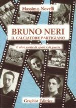 52075 - Novelli, M. - Bruno Neri il calciatore partigiano
