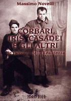 52098 - Novelli, M. - Corbari, Iris, Casadei e gli altri. Un racconto della Resistenza