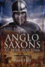 52101 - Hill, P. - Anglo-Saxon at War 800-1066 (The)