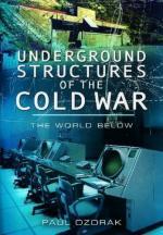 52109 - Ozorak, P. - Underground Structures of the Cold War. The World Below