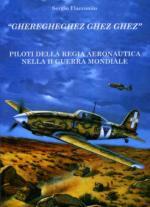 52122 - Flaccomio, S. - Gheregheghez Ghez Ghez. Piloti della Regia Aeronautica nella II Guerra Mondiale