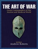 52134 - Roberts, A. cur - Art of War. Great Commanders of the Ancient and Medieval World (The)