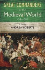 52140 - Roberts, A. cur - Great Commanders of the Medieval World 454-1582