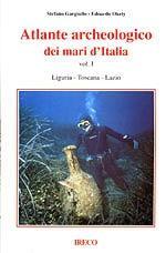 52170 - Gargiullo-Okely, S.-E. - Atlante archeologico dei mari d'Italia Vol 1. Liguria, Toscana, Lazio