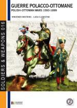 52174 - Mistrini-Cristini, V.-L.S. - Guerre Polacco Ottomane 1593-1699 Vol 1: Le forze in campo
