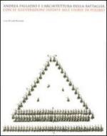 52177 - Beltramini, G. cur - Andrea Palladio e l'architettura della battaglia. Con le illustrazioni inedite alle storie di Polibio