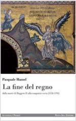 52181 - Hamel, P. - Fine del Regno. Dalla morte di Ruggero II alla conquista sveva 1154-1194 (La)