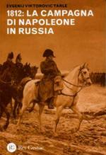 52191 - Tarle, E.V. - 1812 La Campagna di Napoleone in Russia