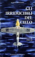 52219 - Montano, M. - Irriducibili del cielo. Piloti dell'ANR 1943-1945 (Gli)