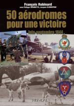 52231 - Robinard-Trombetta-Clementine, F.-P.-J. - 50 Aerodromes pour une victoire. Juin-Septembre 1944