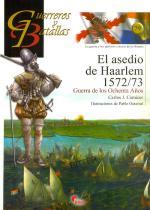 52244 - Carnicer, C.J. - Guerreros y Batallas 079: El Asedio de Haarlem 1572-1573. Guerra de los Ochenta anos