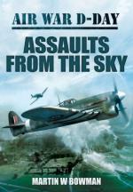 52249 - Bowman, M.W. - Air War D-Day. Assaults from the Sky