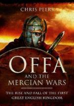 52262 - Peers, C. - Offa and the Mercian Wars. The Rise and Fall of the First Great English Kingdom