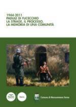 52267 - Ferretti, V. - 1944-2011. Padule di Fucecchio. La strage, il processo, la memoria di una comunita'