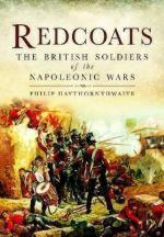 52272 - Haythornthwaite, P.J. - Redcoats. The British Soldiers of the Napoleonic Wars