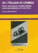 52280 - Vignoli, G. cur - Italiani di Crimea. Nuovi documenti e testimonianze sulla deportazione e lo sterminio (Gli)