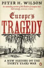 52290 - Wilson, P.H. - Thirty Years War. Europe's Tragedy (The)