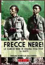 52308 - Romeo di Colloredo Mels, P. - Frecce Nere! Le Camicie Nere in Spagna 1936-1939 Vol 1