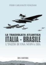 52312 - Ratti Veneziani, P.C. - Trasvolata atlantica Italia-Brasile. L'inizio di una nuova era (La)