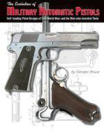 52335 - Bruce, G. - Evolution of Automatic Military Pistols. Self-loading Pistol Designs of Two World Wars and the Men who Invented Them (The)