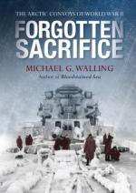 52410 - Walling, M.G. - Forgotten Sacrifice. The Arctic Convoys of World War II