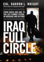 52414 - Wright, D.L. - Iraq Full Circle. From Shock and Awe to the Last Patrol in Baghdad and Beyond