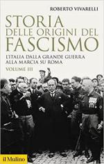 52430 - Vivarelli, R. - Storia delle origini del fascismo Vol 3. L'Italia dalla grande guerra alla marcia su Roma