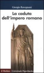 52432 - Ravegnani, G. - Caduta dell'impero romano (La)