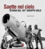 52443 - Iacomino, L. - Saette nel cielo. Storia del 101. Gruppo Volo