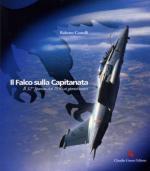 52444 - Comelli, R. - Falco sulla Capitanata. Il 32. Stormo dal 1936 ai giorni nostri (Il)
