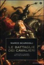 52453 - Scardigli, M. - Battaglie dei cavalieri. L'arte della guerra nell'Italia medievale (Le)