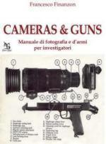 52495 - Finanzon, F. - Cameras and Guns. Manuale di fotografia e d'armi per investigatori