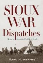52500 - Abrams, M.H. - Sioux War Despatches. Reports from the Field 1876-77