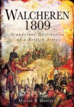 52507 - Howard, M.R. - Walcheren 1809. Scandalous Destruction of a British Army