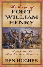52513 - Hughes, B. - Siege of Fort William Henry. A Year in the Old Northwest Frontier (The)