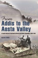 52535 - Ford, K. - From Addis to the Aosta Valley. A South African in the North African and Italian Campaigns 1940-1945