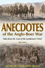 52538 - Milne, R. - Anecdotes of the Anglo-Boer War. Tales from 'The Last of the Gentlement's Wars'