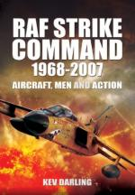 52543 - Darling, K. - RAF Strike Command 1968-2007. Aircraft, Men and Action