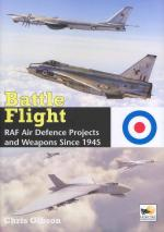 52547 - Gibson, C. - Battle Flight. RAF Air Defence Projects and Weapons Since 1945