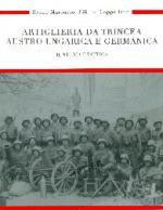 52550 - Marcuzzo-Cappellano, B.-F. - Artiglieria da Trincea Austro-Ungarica e Germanica Vol 2 Storia e tattica (L')