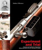 52553 - Willemsen, M.A. - Experiment and Trial. Prototypes and Test Models of International Military Small Arms of the 19th and early 20th Century