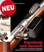 52554 - Willemsen, M.A. - Erprobung und Versuch. Prototypen und Versuchsstuecke militaerischer Handfeuerwaffen des 19. und fruehen 20. Jahrhunderts