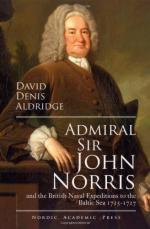 52557 - Aldridge, D.D. - Admiral Sir John Norris and the British Naval Expeditions to the Baltic Sea 1715-1727