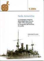 52559 - Di Loreto, E. - Nelle Americhe. La campagna oceanica della Regia Nave Etruria (1907-1911) attraverso le foto dell'archivio Di Loreto