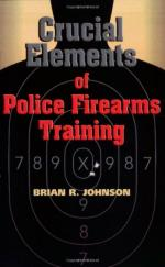 52575 - Johnson, B.R. - Crucial Elements of Police Firearms Training