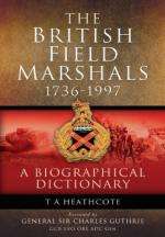52607 - Heathcote, T.A. - Dictionary of Field Marshals of the British Army 1736-1997. A Biographical Dictionary