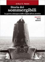 52618 - Hezlet, A.R. - Storia dei sommergibili. La guerra subacquea dalle origini all'era atomica
