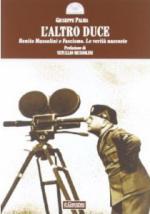 52625 - Palma, G. - Altro Duce. Benito Mussolini e Fascismo. Le verita' nascoste (L')