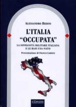 52628 - Bedini, A. - Italia 'occupata'. La sovranita' militare italiana e le basi USA-NATO (L')